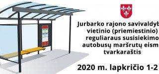 Jurbarko rajono savivaldybės vietinio (priemiestinio) reguliaraus susisiekimo autobusų maršrutų eismo tvarkaraštis 2020 m. lapkričio 1-2 d.
